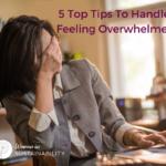 5 tops tips to handle feelings overwhelm