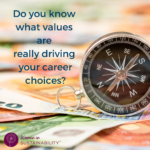 Do you really know what values are driving your career choices?